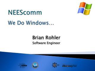 NEEScomm We Do Windows…