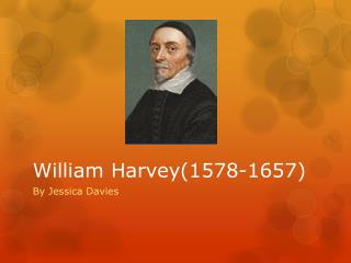 William Harvey(1578-1657)