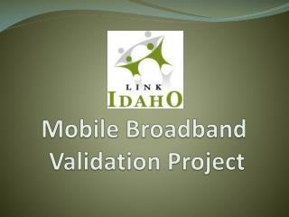 Mobile Broadband    Validation Project