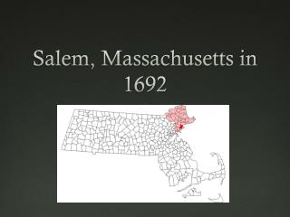 Salem, Massachusetts in 1692