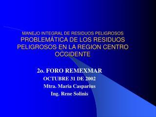 MANEJO INTEGRAL DE RESIDUOS PELIGROSOS PROBLEM TICA DE LOS RESIDUOS PELIGROSOS EN LA REGION CENTRO OCCIDENTE