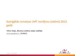 Svarīgākās izmaiņas LMT norēķinu sistēmā 2012. gadā