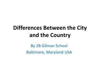 Differences  Between  the  City  and  the  Country