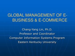 GLOBAL MANAGEMENT OF E-BUSINESS  E-COMMERCE