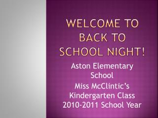 Welcome TO BACK TO SCHOOL  NIght !