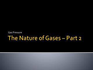 The Nature of Gases – Part 2