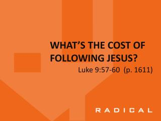 WHAT�S THE COST OF  FOLLOWING JESUS?