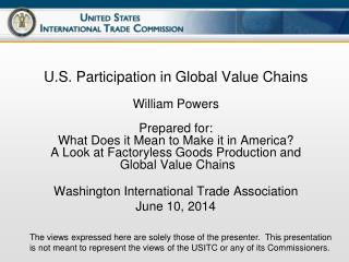 U.S. Participation in Global  V alue  C hains William Powers Prepared for: