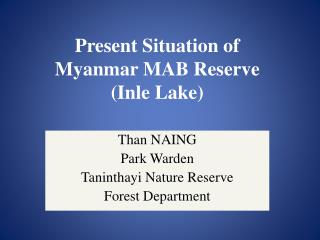 Present Situation of  Myanmar MAB Reserve ( Inle  Lake)