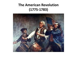 The American  Revolution (1775-1783)