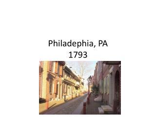 Philadephia , PA 1793