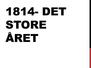 1814- det store året