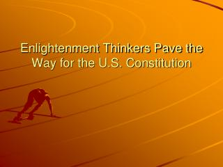 Enlightenment Thinkers Pave the Way for the U.S. Constitution