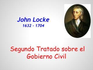 John Locke 1632 - 1704