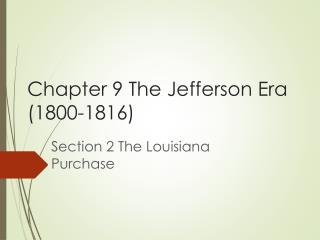 Chapter 9 The Jefferson Era (1800-1816)