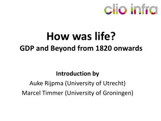 How was life? GDP and Beyond from 1820 onwards