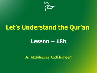Let's Understand the Qur'an  Lesson – 18b