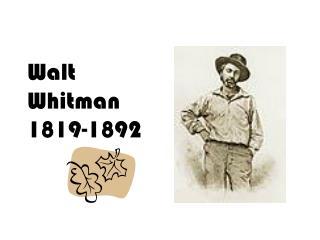 Walt  Whitman 1819-1892