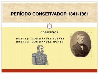 PERÍODO CONSERVADOR 1841-1861