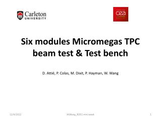 Six modules  Micromegas  TPC beam test & Test bench