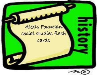 Alexis Fountain social studies flash cards
