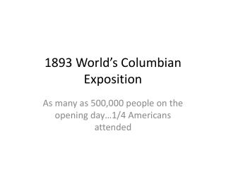 1893 World�s Columbian Exposition