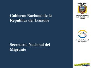 Gobierno Nacional de la Rep blica del Ecuador     Secretar a Nacional del  Migrante