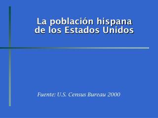 La poblaci n hispana  de los Estados Unidos