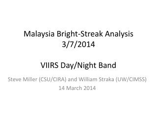 Malaysia Bright-Streak Analysis 3/7/2014 VIIRS Day/Night Band
