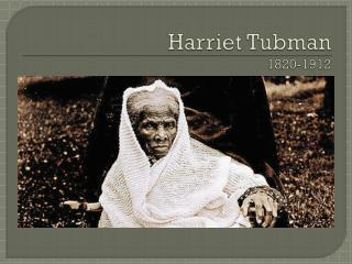 Harriet Tubman 1820-1912