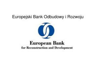 Europejski Bank Odbudowy i Rozwoju