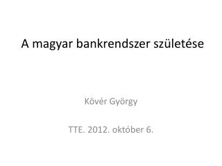 A magyar bankrendszer születése