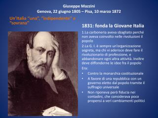 Giuseppe Mazzini Genova, 22 giugno 1805 – Pisa, 10 marzo 1872