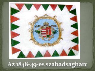 Az 1848-49-es szabadságharc