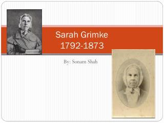 Sarah Grimke 1792-1873