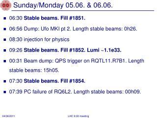 Sunday/Monday 05.06. & 06.06.