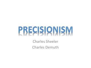 Charles Sheeler Charles Demuth