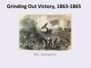 Grinding Out Victory, 1863-1865