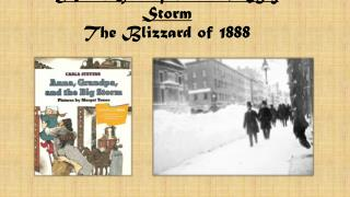 Anna, Grandpa, and the Big Storm The Blizzard of 1888