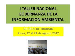 I TALLER NACIONAL  GOBERNANZA DE LA INFORMACION AMBIENTAL