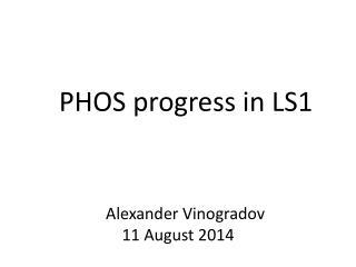 PHOS progress in LS1