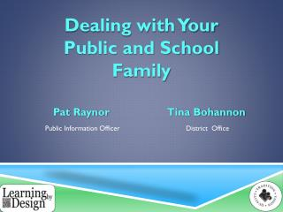 Dealing with Your Public and School Family