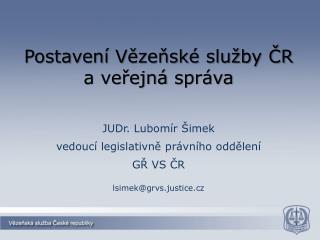 Postavení Vězeňské služby ČR a veřejná  správa