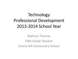 Technology  Professional Development 2013-2014 School Year