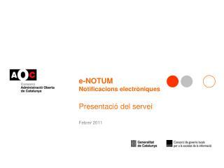 e-NOTUM Notificacions electr�niques Presentaci� del servei