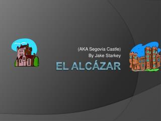 El  Alc ázar