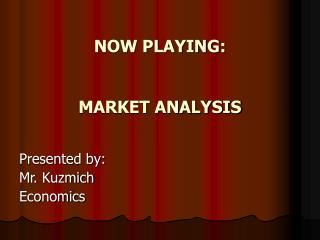 NOW PLAYING:   MARKET ANALYSIS