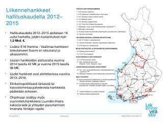 Liikennehankkeet hallituskaudella  2012�2015