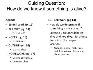 Guiding Question:   How do we know if something is alive?