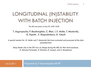 Longitudinal (in)stability with batch injection